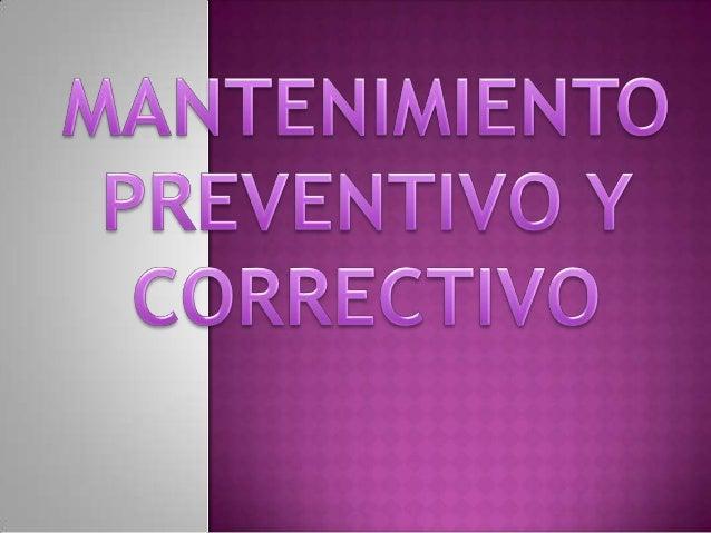 A continuación presentaremoslos pasos a realizar durante un mantenimiento preventivo y      correctivo que son: