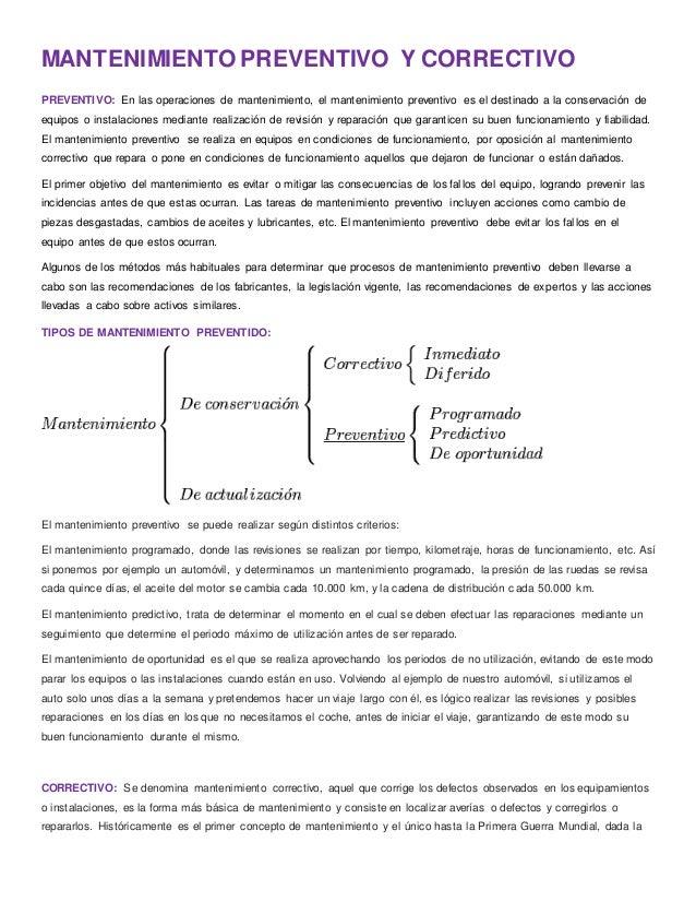 MANTENIMIENTO PREVENTIVO Y CORRECTIVO  PREVENTIVO: En las operaciones de mantenimiento, el mantenimiento preventivo es el ...