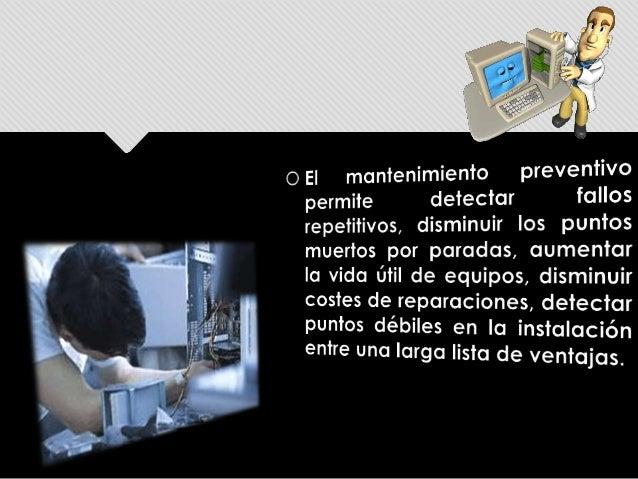 Mantenimiento preventivo y correctivo Slide 3