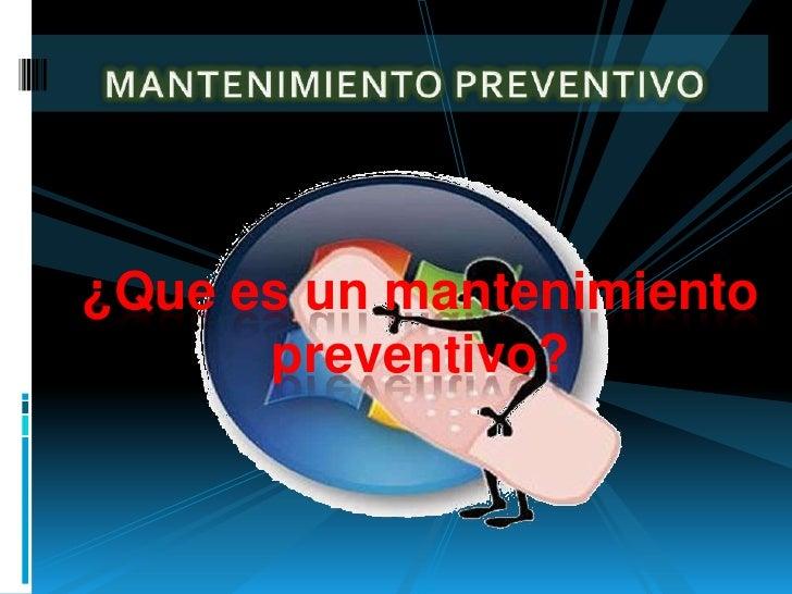 MANTENIMIENTO CORRECTIVO          EN EL PCSe realizan para solucionar y prevenir fallas operativasde software o hardware. ...