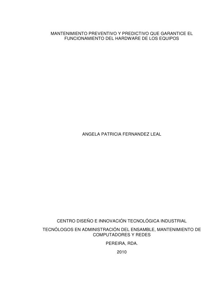 MANTENIMIENTO PREVENTIVO Y PREDICTIVO QUE GARANTICE EL FUNCIONAMIENTO DEL HARDWARE DE LOS EQUIPOS<br />ANGELA PATRICIA FER...