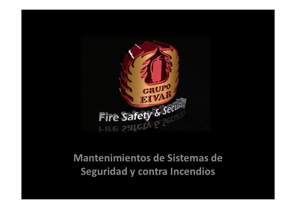 Mantenimientos de Sistemas de Seguridad y contra Incendios