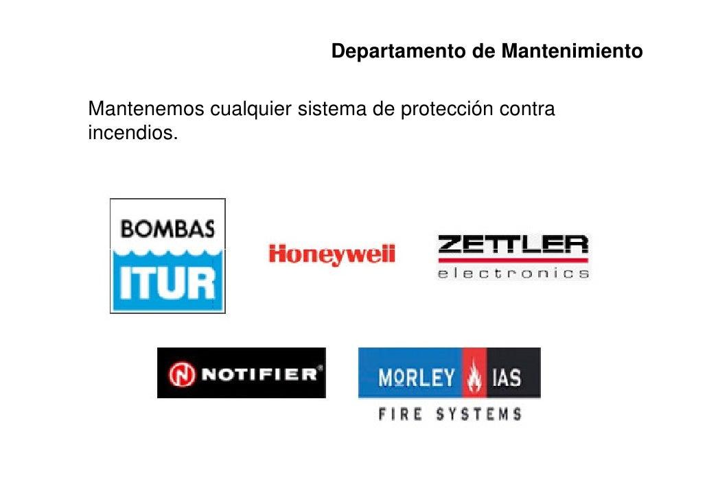 Departamento de MantenimientoMantenemos cualquier sistema de protección contraincendios.