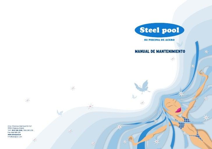 Estimado cliente:          Queremos en primer lugar agradecerle la confianza que deposita en Steel Pool con la adquisición...