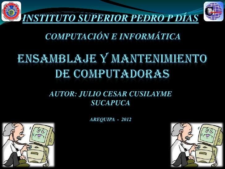 INSTITUTO SUPERIOR PEDRO P DÍAS   COMPUTACIÓN E INFORMÁTICA    AUTOR: JULIO CESAR CUSILAYME              SUCAPUCA         ...