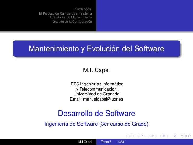 Introducción El Proceso de Cambio de un Sistema Actividades de Mantenimiento Gestión de la Configuración Mantenimiento y Ev...