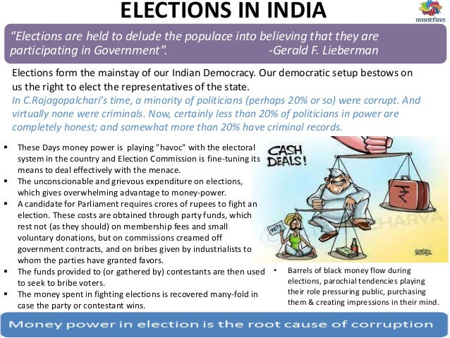 "ELECTIONS IN INDIA  These Days money power is playing ""havoc"" with the electoral system in the country and Election Commi..."