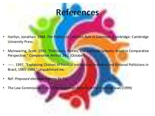 References • Hartlyn, Jonathan. 1988. The Politics of Coalition Rule in Colombia. Cambridge: Cambridge University Press. •...
