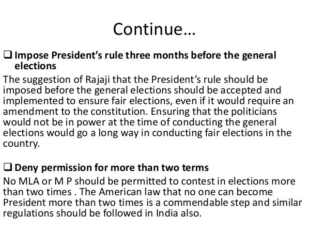 Continue… Impose President's rule three months before the general elections The suggestion of Rajaji that the President's...