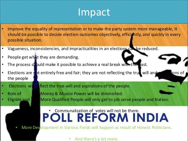 Impact • Improve the equality of representation or to make the party system more manageable, It should be possible to deci...