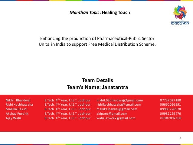 Manthan Topic: Healing Touch Enhancing the production of Pharmaceutical-Public Sector Units in India to support Free Medic...
