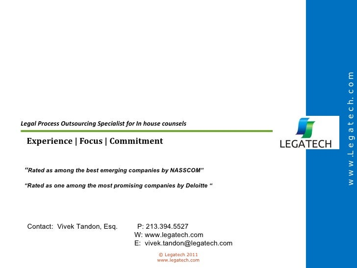 Legal Process Outsourcing Specialist for In house counsels Experience | Focus | Commitment  w w w .L e g a t e c h. c o m ...