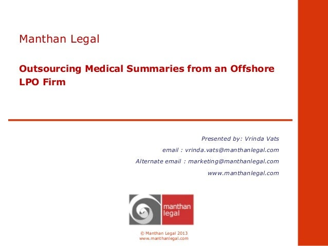Manthan Legal Outsourcing Medical Summaries from an Offshore LPO Firm  Presented by: Vrinda Vats email : vrinda.vats@manth...
