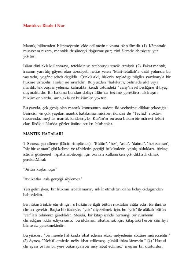 Mantık ve Risale-i Nur Mantık, bilinenden bilinmeyenin elde edilmesine vasıta olan ilimdir (1). Kâinattaki muazzam nizam, ...