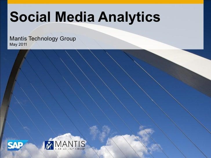 Social Media Analytics Mantis Technology Group May 2011