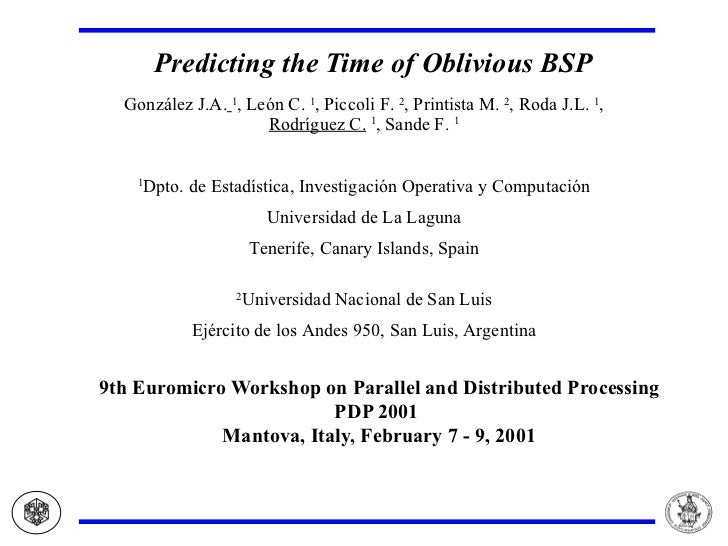 Predicting the Time of Oblivious BSP <ul><ul><ul><li>9th Euromicro Workshop on Parallel and Distributed Processing PDP 200...