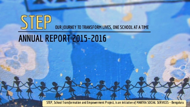STEP, School Transformation and Empowerment Project, is an initiative of MANTRA SOCIAL SERVICES - Bengaluru ANNUAL REPORT ...