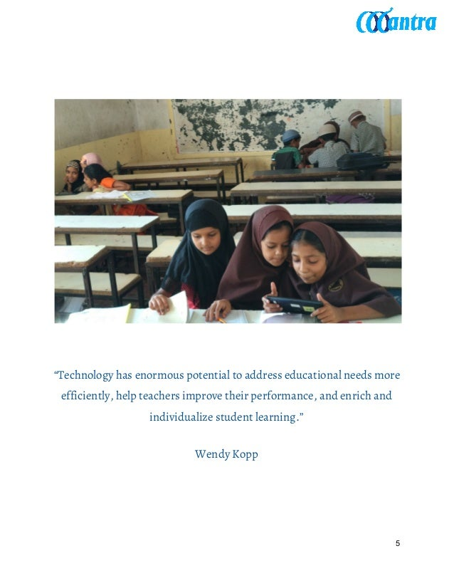 """""""Technology has enormous potential to address educational needs more efficiently, help teachers improve their performanc..."""