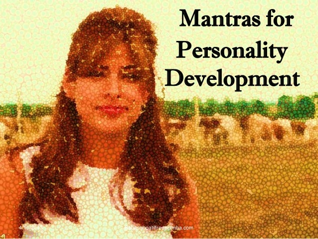 Mantras for Personality Development 4/10/2013 Babasabpatilfreepptmba.com