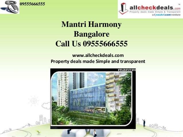 09555666555                 Mantri Harmony                     Bangalore                Call Us 09555666555               ...