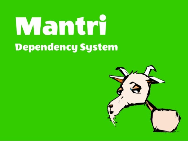 What is Mantri?✓ Manages Web Applications Dependencies✓ Leaves no footprint on production✓ Offers a complete workflow✓ IE6...