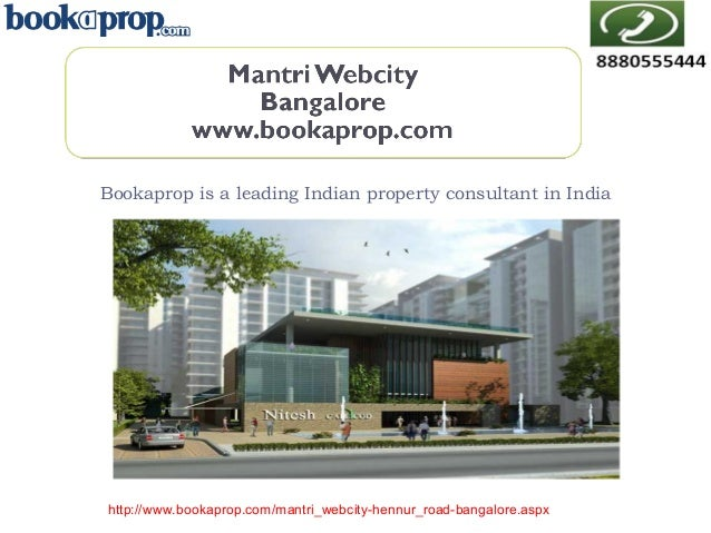 Bookaprop is a leading Indian property consultant in India  http://www.bookaprop.com/mantri_webcity-hennur_road-bangalore....