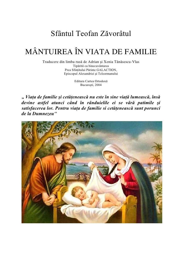 Sfântul Teofan Zăvorâtul MÂNTUIREA ÎN VIATA DE FAMILIE          Traducere din limba rusă de Adrian şi Xenia Tănăsescu-Vlas...
