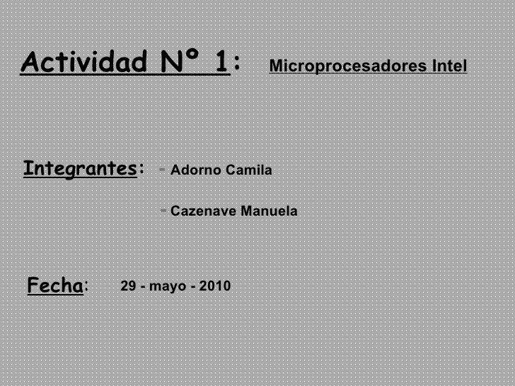 <ul><li>Integrantes :   -   Adorno Camila  </li></ul><ul><ul><ul><ul><ul><li>-  Cazenave Manuela </li></ul></ul></ul></ul>...