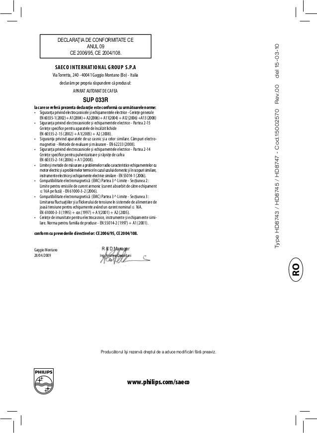 TypeHD8743/HD8745/HD8747-Cod.15002570Rev.00del15-03-10 Producătorul îşi rezervă dreptul de a aduce modificări fără preaviz...