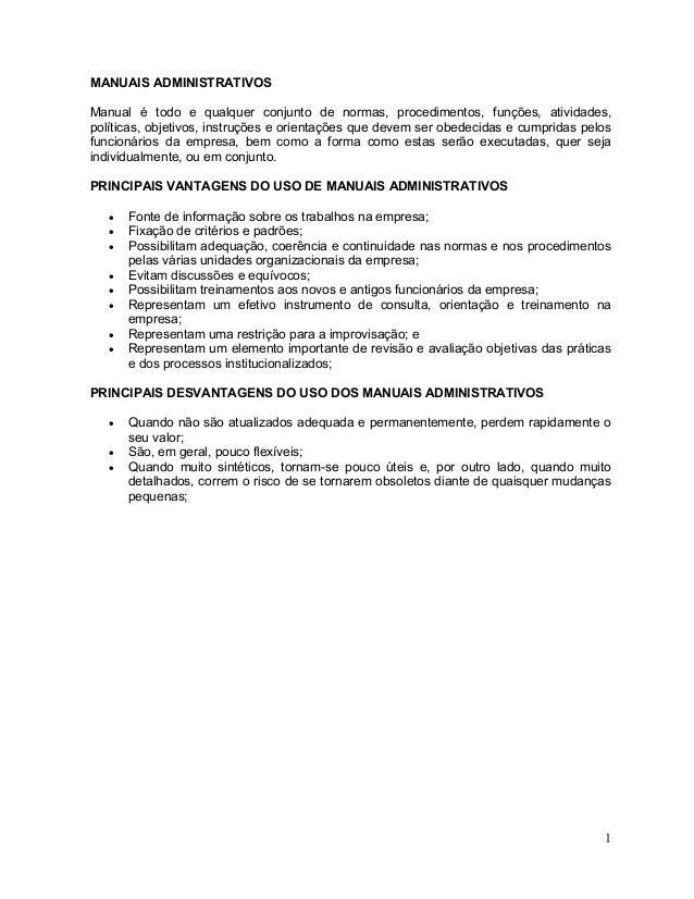 MANUAIS ADMINISTRATIVOS Manual é todo e qualquer conjunto de normas, procedimentos, funções, atividades, políticas, objeti...