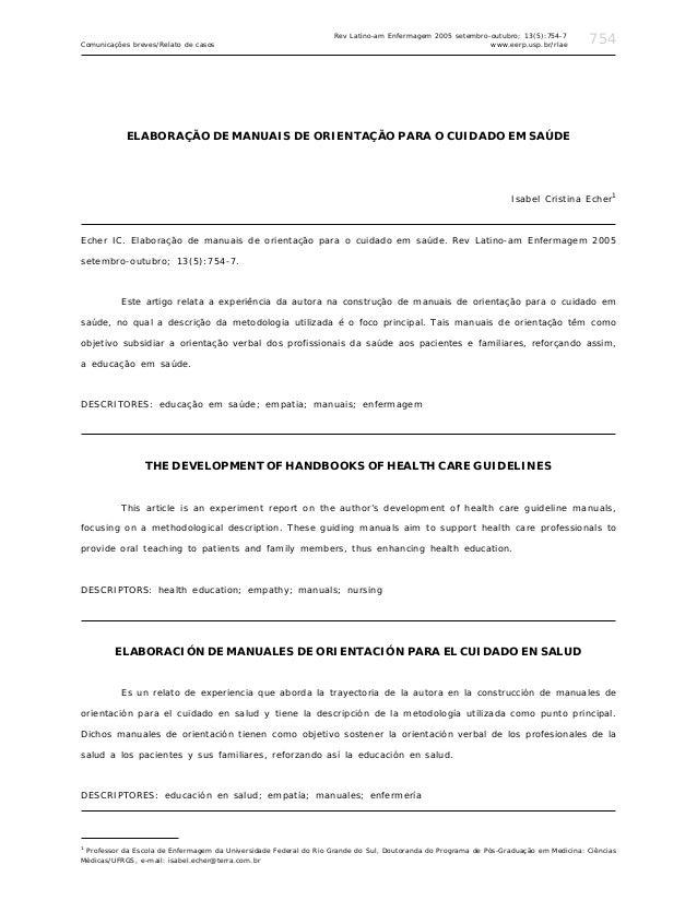 754Comunicações breves/Relato de casos ELABORAÇÃO DE MANUAIS DE ORIENTAÇÃO PARA O CUIDADO EM SAÚDE Isabel Cristina Echer1 ...