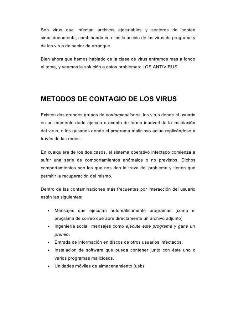 Son virus que infectan archivos ejecutables y sectores de booteo simultáneamente, combinando en ellos la acción de los vir...