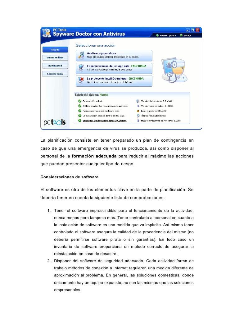 La planificación consiste en tener preparado un plan de contingencia en caso de que una emergencia de virus se produzca, a...