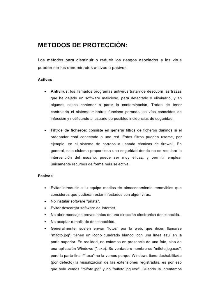 METODOS DE PROTECCIÒN:  Los métodos para disminuir o reducir los riesgos asociados a los virus pueden ser los denominados ...