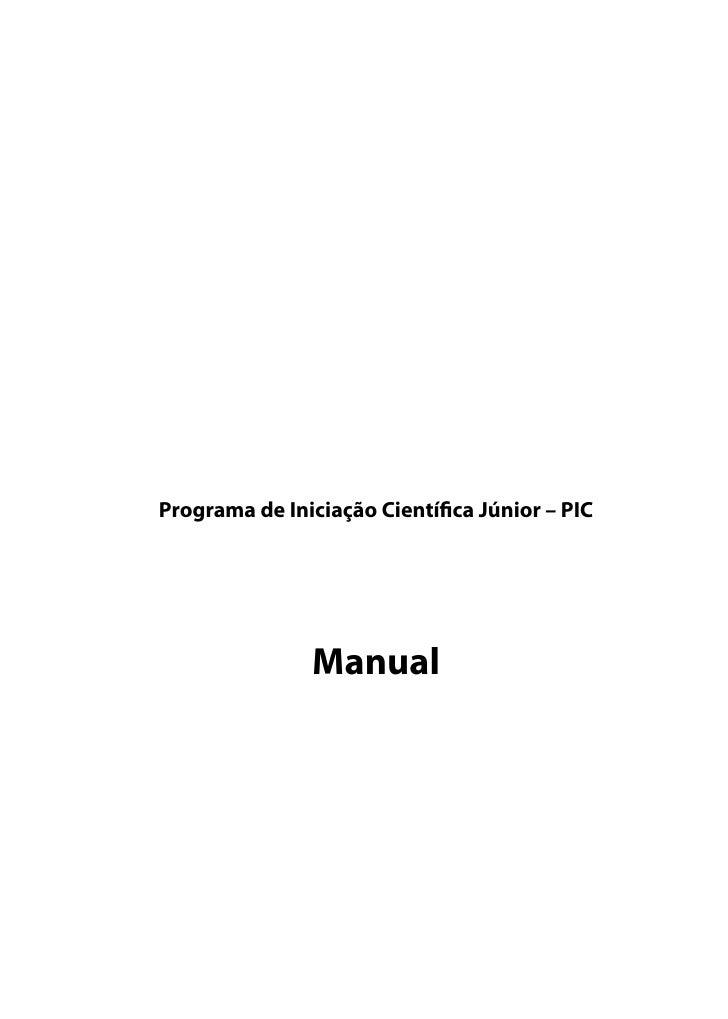 Programa de Iniciação Cientí ca Júnior – PIC                    Manual