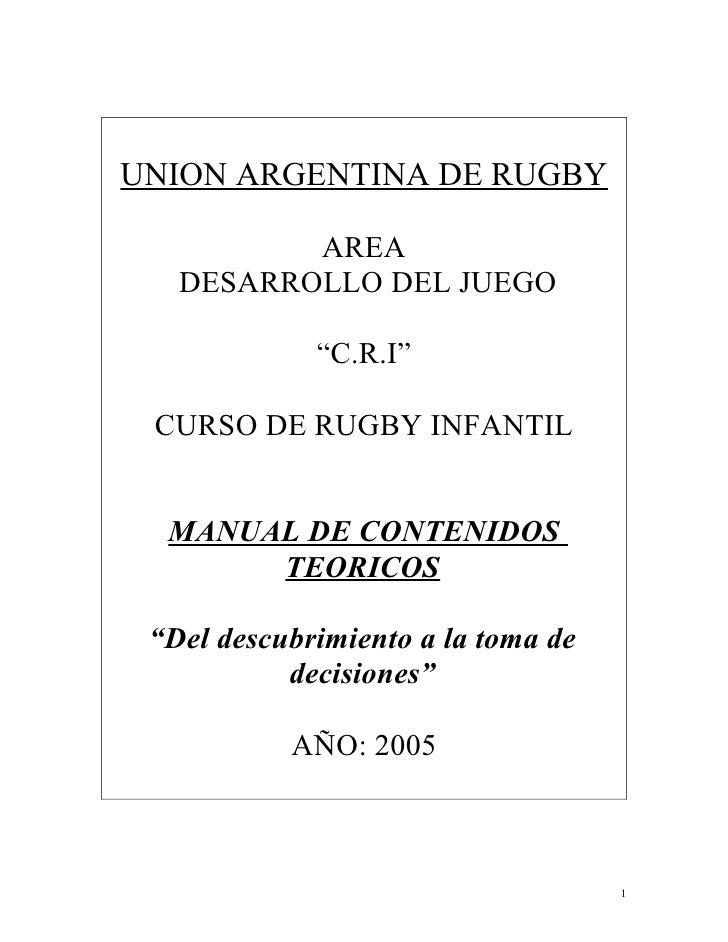 "UNION ARGENTINA DE RUGBY            AREA    DESARROLLO DEL JUEGO               ""C.R.I""   CURSO DE RUGBY INFANTIL     MANUA..."