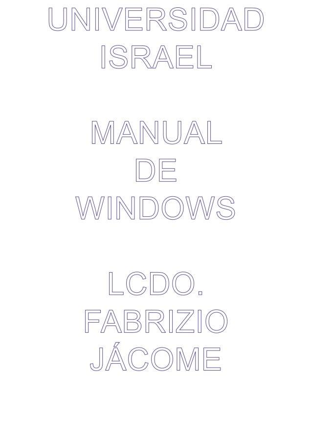 UNIVERSIDAD ISRAEL MANUAL DE WINDOWS LCDO. FABRIZIO JÁCOME