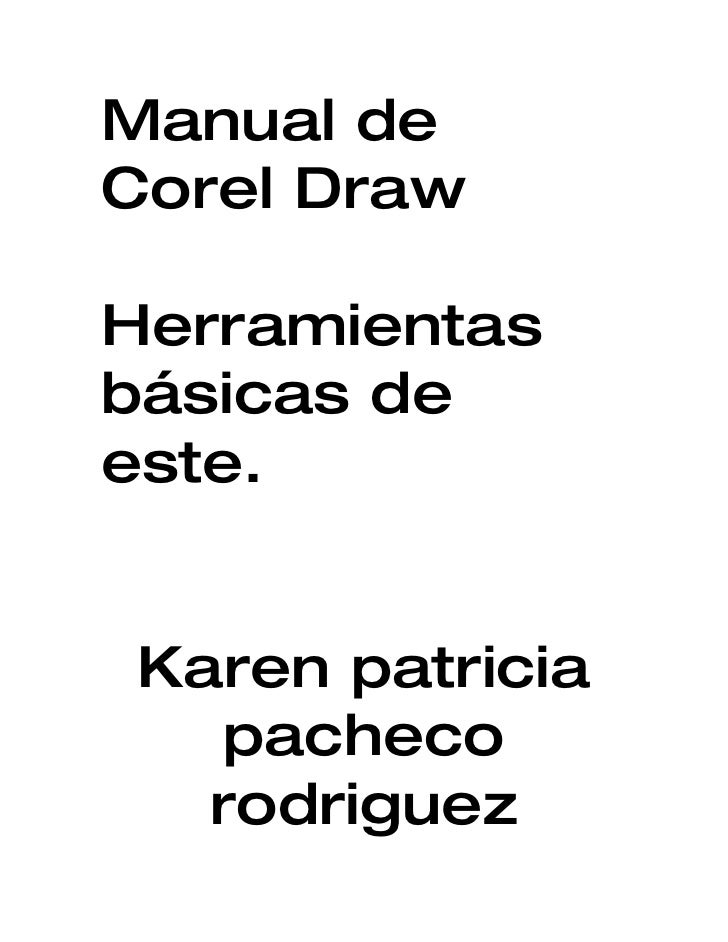 Manual deCorel DrawHerramientasbásicas deeste.Karen patricia  pacheco  rodriguez