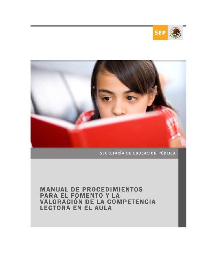 Manual de procedimientos para el fomento y la valoración             de la competencia lectora en el aula                 ...