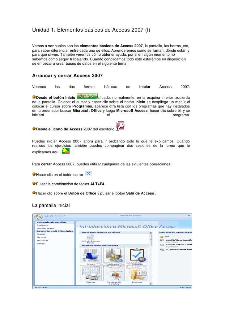 Unidad 1. Elementos básicos de Access 2007 (I)Vamos a ver cuáles son los elementos básicos de Access 2007, la pantalla, la...