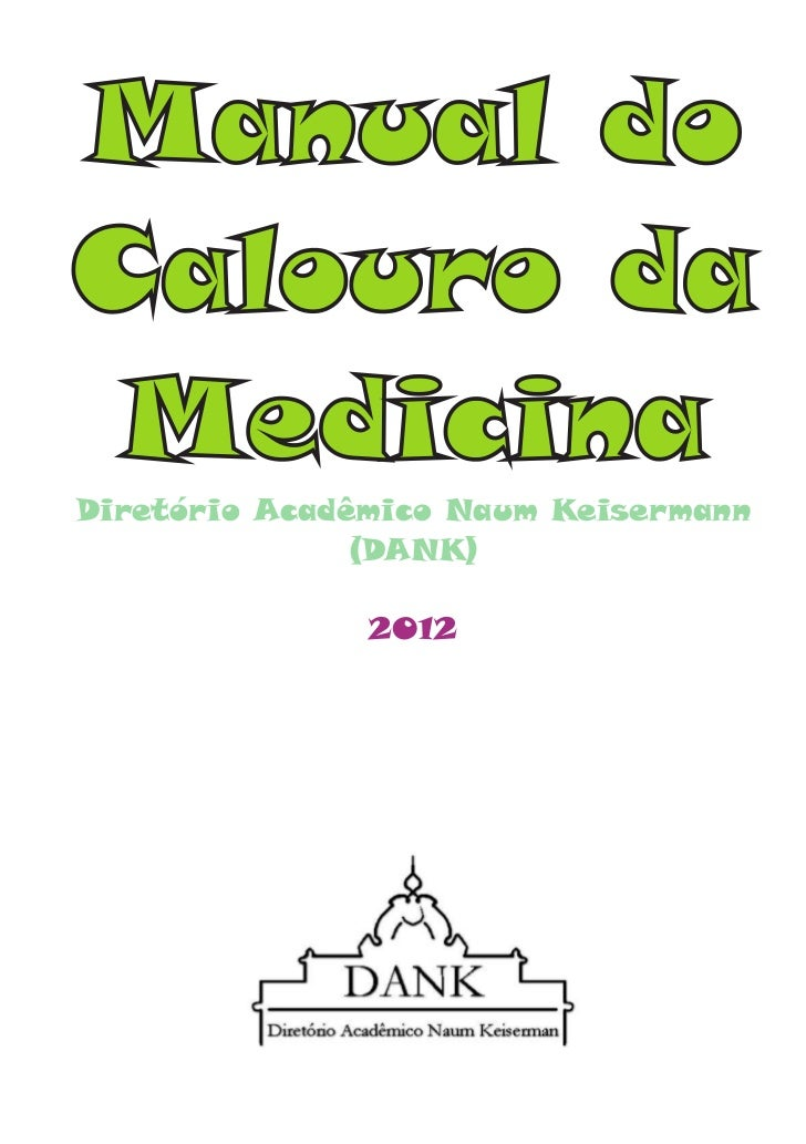 Manual doCalouro da MedicinaDiretório Acadêmico Naum Keisermann               (DANK)               2012