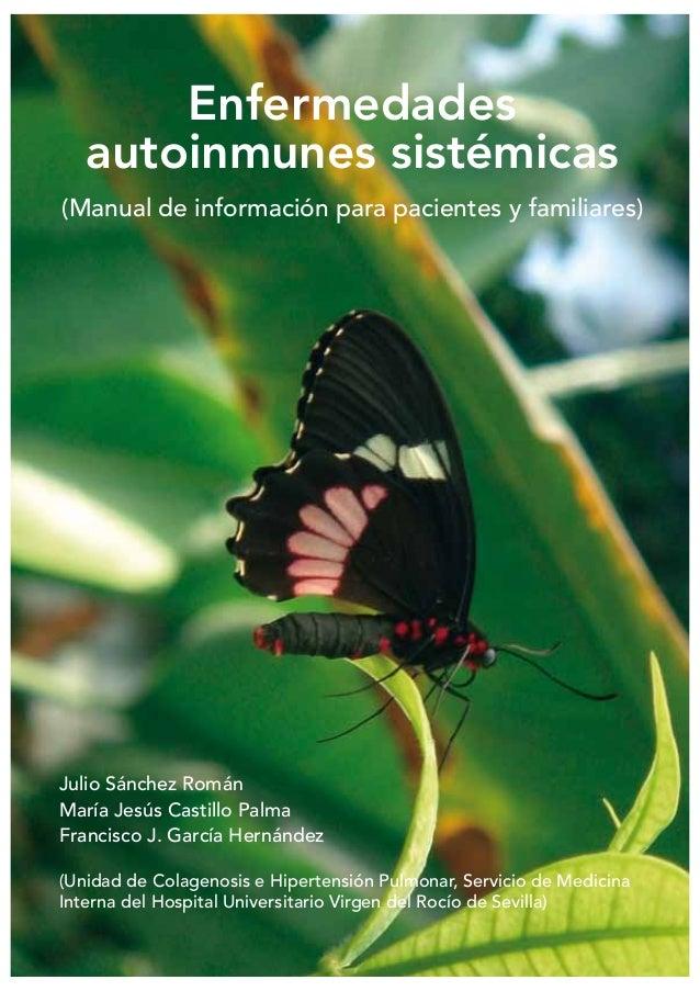 Enfermedades autoinmunes sistémicas (Manual de información para pacientes y familiares) Julio Sánchez Román María Jesús Ca...