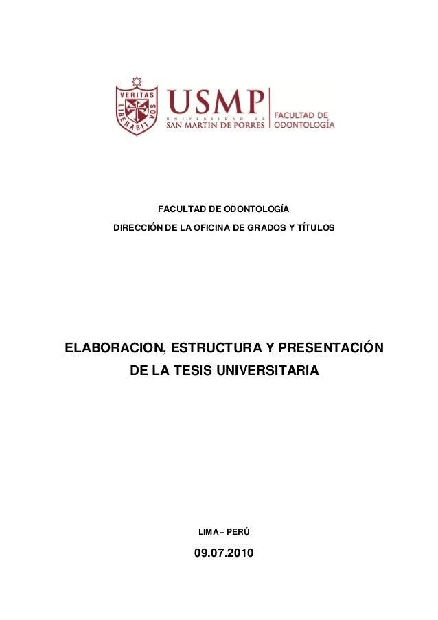 FACULTAD DE ODONTOLOGÍA     DIRECCIÓN DE LA OFICINA DE GRADOS Y TÍTULOSELABORACION, ESTRUCTURA Y PRESENTACIÓN        DE LA...