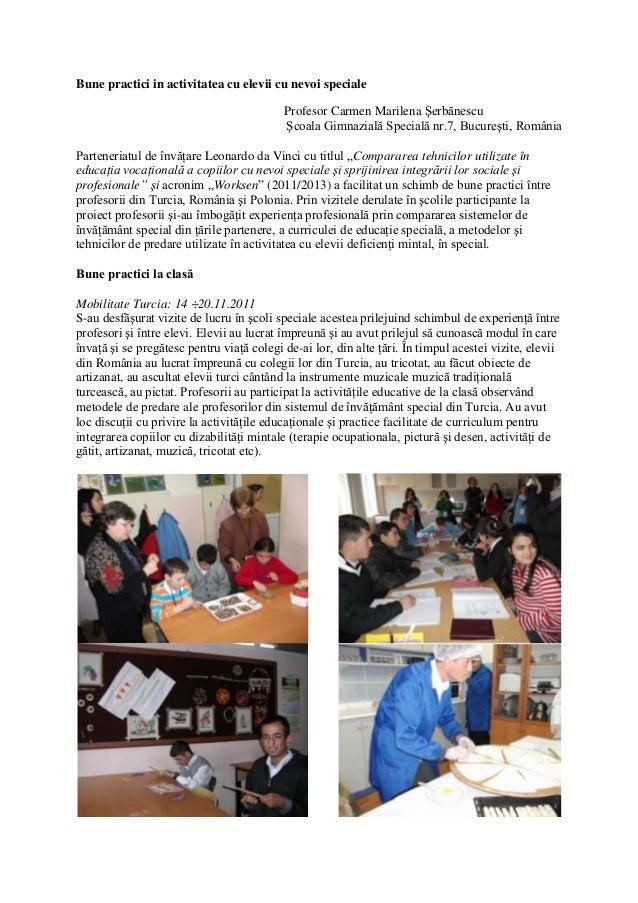 Bune practici in activitatea cu elevii cu nevoi speciale Profesor Carmen Marilena Şerbănescu Şcoala Gimnazială Specială nr...