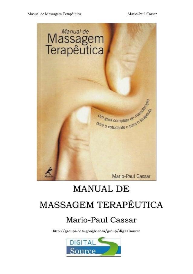 Manual de Massagem Terapêutica Mario-Paul Cassar  MANUAL DE  MASSAGEM TERAPÊUTICA  Mario-Paul Cassar  http://groups-beta.g...