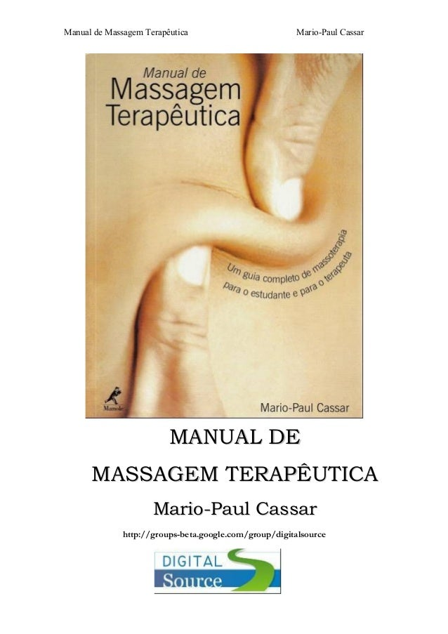 Manual de Massagem Terapêutica  Mario-Paul Cassar  MANUAL DE MASSAGEM TERAPÊUTICA Mario-Paul Cassar http://groups-beta.goo...