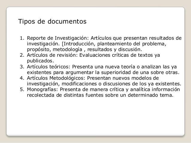 Tipos de documentos 1. Reporte de Investigación: Artículos que presentan resultados de investigación. [Introducción, plant...