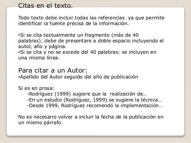 Citas en el texto. Todo texto debe incluir todas las referencias ya que permite identificar la fuente precisa de la inform...