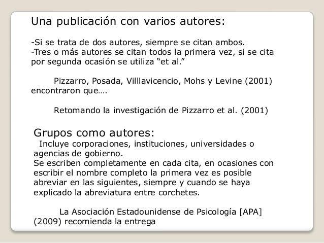 Una publicación con varios autores: -Si se trata de dos autores, siempre se citan ambos. -Tres o más autores se citan todo...