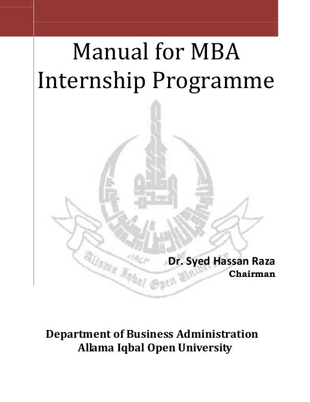 Manual for MBA Internship Programme Dr. Syed Hassan Raza Chairman Department of Business Administration Allama Iqbal Open ...
